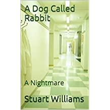 A Dog Called Rabbit: A Nightmare