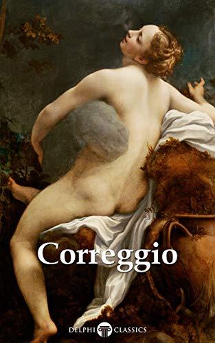 Delphi Complete Works of Correggio (Illustrated) (Delphi Masters of Art Book 51) (English Edition)