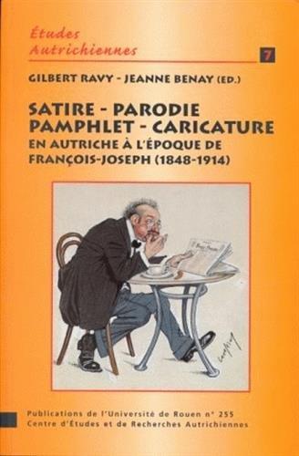 Satire, parodie, pamphlet, caricature en Autriche a l'époque de Francois-Joseph 1848-1914