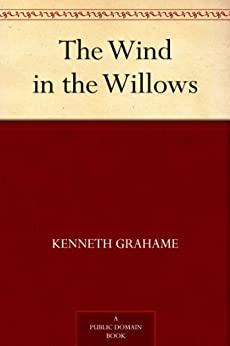 The Wind in the Willows (English Edition) von [Grahame, Kenneth]