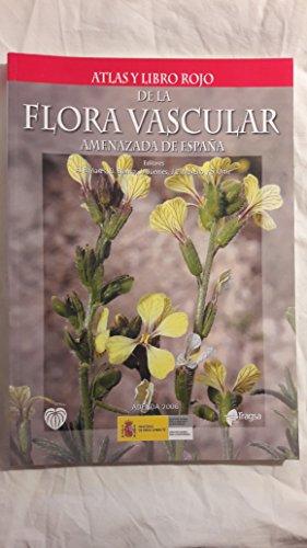 Atlas Y Libro Rojo De La Flora Vascular Amenazada De España por A. Bañares