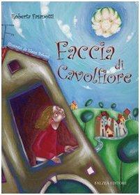 Faccia di cavolfiore (Il melograno) di Fasanotti, Roberta (2007) Tapa blanda