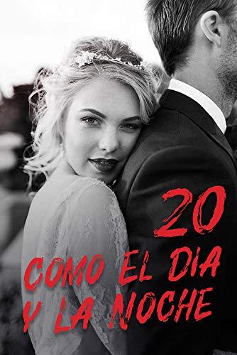 Como El Día y La Noche 20: Obsesionada con el amor