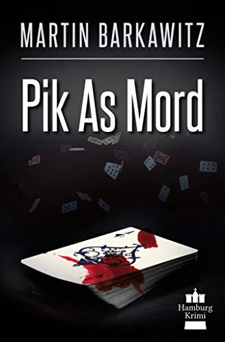 Pik As Mord: SoKo Hamburg 15 - Ein Heike Stein Krimi (Soko Hamburg - Ein Fall für Heike Stein) (15 Stein)