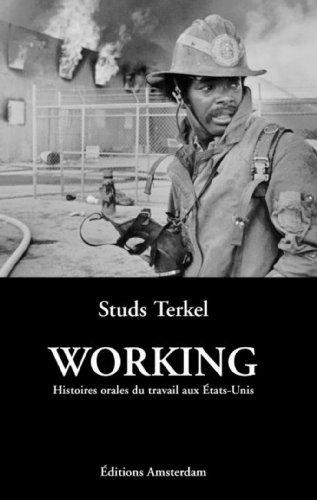 Working : Histoires orales du travail aux Etats-Unis