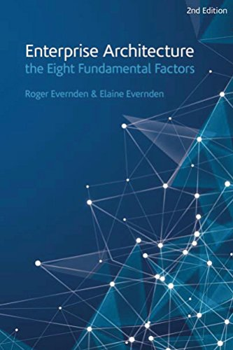 Enterprise architecture the eight fundamental factors a practical enterprise architecture the eight fundamental factors a practical guide to the factors that are fandeluxe Image collections