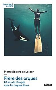 Frère des orques par Pierre Robert de Latour