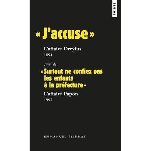 ' J'accuse ' : L'affaire Dreyfus, 1894 Suivi de ' Surtout ne confiez pas les enfants à la préfecture