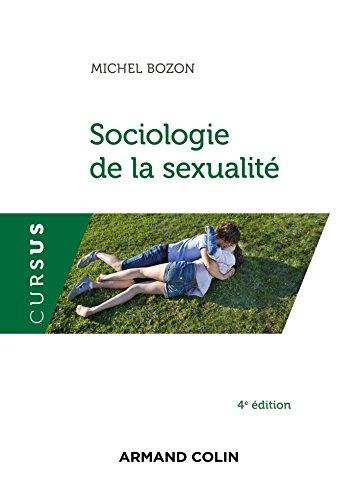 Sociologie de la sexualité - 4e éd. par Michel Bozon