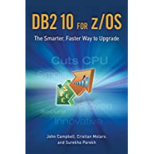 DB2 10 for Z/OS: The Smarter, Faster Way to Upgrade
