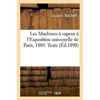 Les Machines à vapeur à l'Exposition universelle de Paris, 1889. Texte