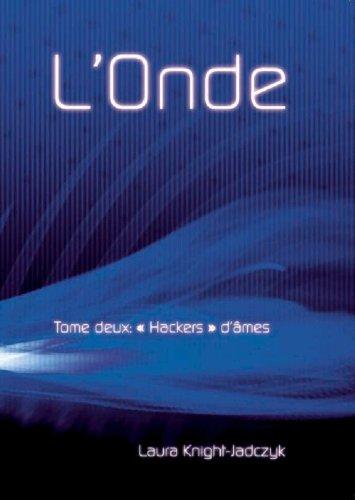 L'Onde, Tome 2 - « Hackers » d'âmes (La série de L'Onde)
