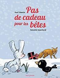 Pas de cadeau pour les bêtes par Paul Martin