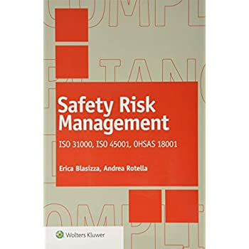 Safety Risk Management. Iso 31000, Iso 45001, Ohsas 18001