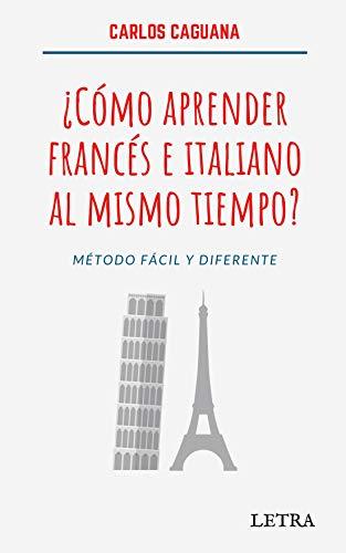 Cómo aprender francés e italiano al mismo tiempo?: Método fácil y ...