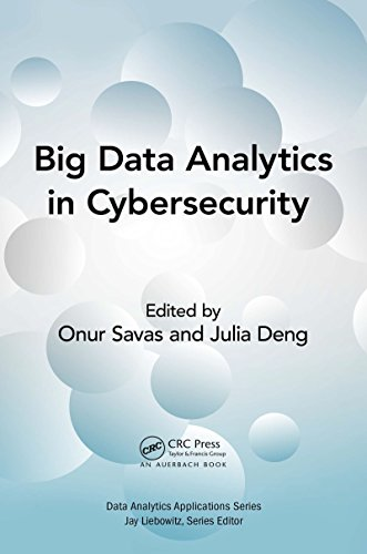 Big Data Analytics in Cybersecurity (Data Analytics Applications) (English Edition)