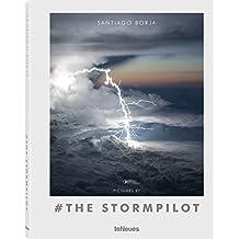Pictures by # the Stormpilot. Das Buch mit atemberaubenden Fotos von Gewitterwolken und Blitzen aus dem Cockpit und spannenden Texten zu Wetterphänomenen. (Deutsch, Englisch, Französisch)