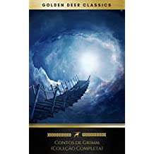 Contos de Grimm (Coleção Completa - 200+ Contos): Rapunzel, Hansel e Gretel, Cinderela, O Pequeno Polegar, Branca de Neve... (Portuguese Edition)