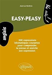 Anglais, Easy-Peasy : 500 expressions idiomatiques courantes pour comprendre la presse et enrichir son expression, Niveau 2
