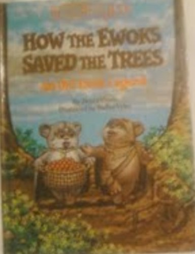HOW EWOKS SAVED TREES