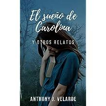 El sueño de Carolina y otros relatos