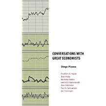 CONVERSATIONS WITH GREAT ECONOMISTS. Friedrich A. Hayek, John Hicks, Nicholas Kaldor, Leonid V.Kantorovich, Joan Robinson, Paul A.Samuelson, Jan Tinbergen (Books in Translation) (English Edition)