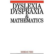 Dyslexia, Dyspraxia and Mathematics (Dyslexia Series (Whurr)) by Dorian Yeo (2002-12-15)