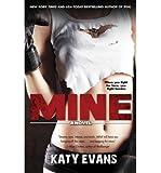 [(Mine)] [Author: Katy Evans] published on (November, 2013)