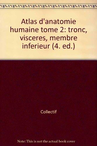 Atlas d'anatomie humaine Sobotta. Tome 2, Tronc, viscères, membre inférieur, 4ème édition par Collectif, Reinhard Putz, Reinhard Pabst