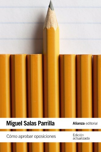 C?3mo aprobar oposiciones / How to approve oppositions by Miguel Salas Parrilla (2011-06-30)