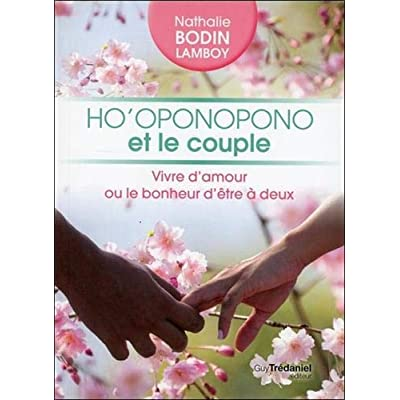 Ho'oponopono et le couple : Vivre d'amour ou le bonheur d'être à deux