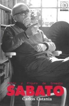 Ernesto sabato (genio y figura) por Carlos Catania