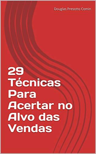 29 Técnicas Para Acertar no Alvo das Vendas (1) (Portuguese Edition)