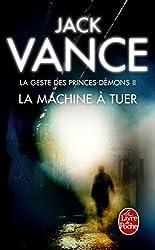 La Machine à tuer (La Geste des princes-démons, tome 2) (Science-fiction)
