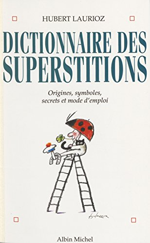 Dictionnaire des superstitions (Spiritualité) par Hubert Laurioz