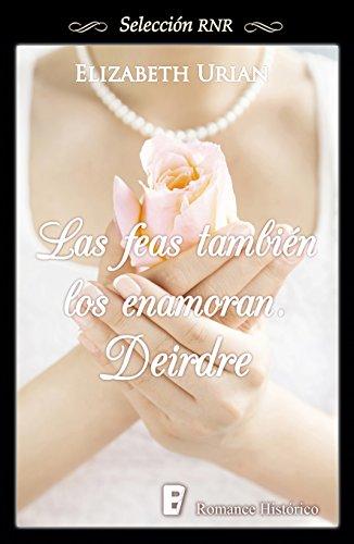 Deirdre (Las feas también los enamoran 2) por Elizabeth Urian