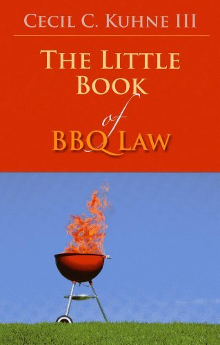 the-little-book-of-bbq-law-by-cecil-c-iii-kuhne-2014-03-07