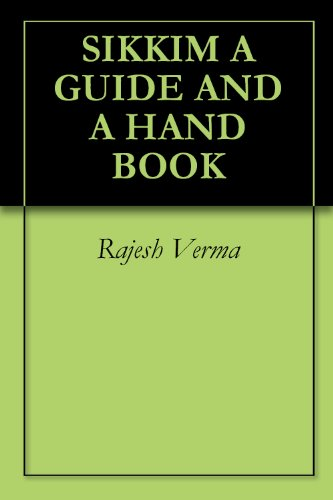 SIKKIM A GUIDE AND A HAND BOOK (English Edition)