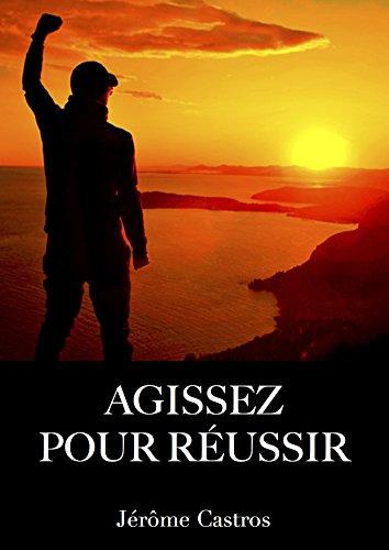 Couverture du livre AGISSEZ POUR RÉUSSIR