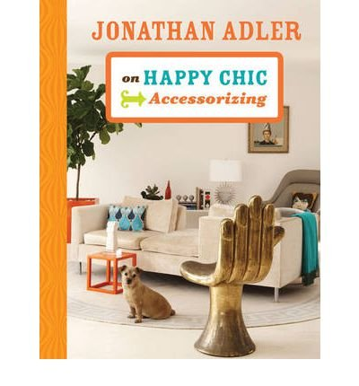 jonathan-adler-on-happy-chic-accessorizing-hardback-common