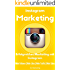 Instagram Marketing: Erfolgreiches Marketing mit Instagram: Mehr Follower, Mehr Likes, Mehr Traffic, Mehr Sales ( Social Media Marketing, Verkaufen Online, ... verdienen, Follower, Traffic generieren 1)