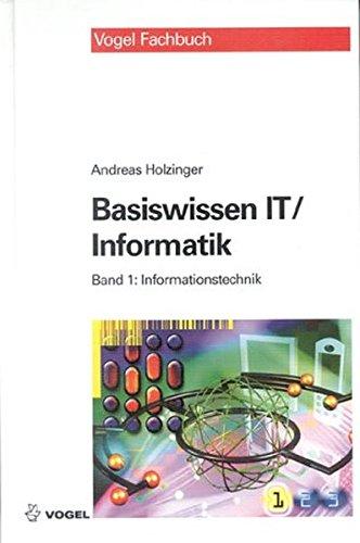 Basiswissen IT /Informatik: Band 1: Informationstechnik