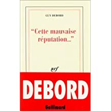 Cette mauvaise reputation-- (French Edition) by Guy Debord (1993-05-04)