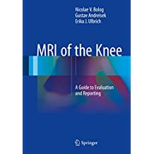 MRI of the Knee: A Guide to Evaluation and Reporting