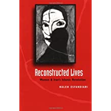 Reconstructed Lives: Women and Iran's Islamic Revolution