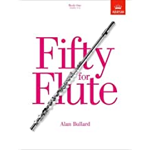 Fifty for Flute, Book One: (Grades 1-5)