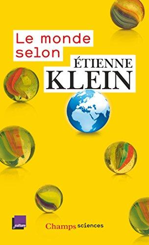 Le monde selon Etienne Klein : Recueil des chroniques diffusées dans le cadre des