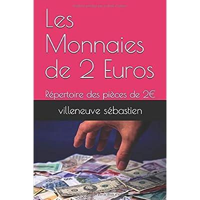 Les Monnaies de 2 Euros: Répertoire des monnaies de 2€