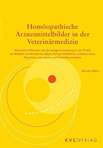 Homöopathische Arzneimittelbilder in der Veterinärmedizin: Historische  Wurzeln und derzeitige Anwendung in der Praxis am Beispiel von Arsenicum