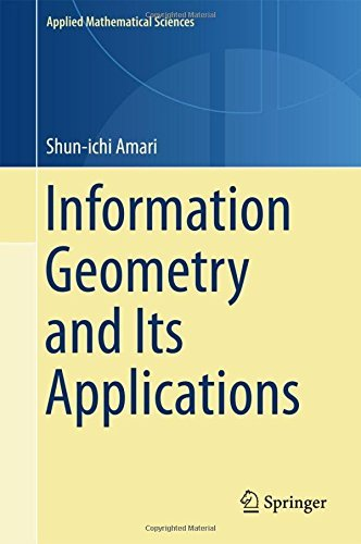 Information Geometry and Its Applications (Applied Mathematical Sciences) by Shun-ichi Amari (2016-02-19)